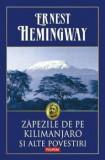 Zapezile de pe Kilimanjaro si alte povestiri/Ernest Hemingway