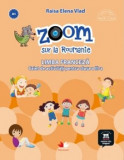 Zoom sur la Roumanie. Limba franceza. Caiet de activitati pentru clasa a III-a/Raisa Elena Vlad