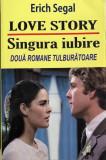 Love story.Singura iubire Erich Segal