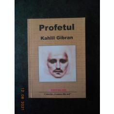 KAHLIL GIBRAN - PROFETUL