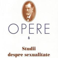 Studii despre sexualitate. Opere vol. 6 - Sigmund Freud