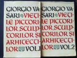 Vietile pictorilor, sculptorilor si arhitectilor 1, 2 - Georgio Vasari