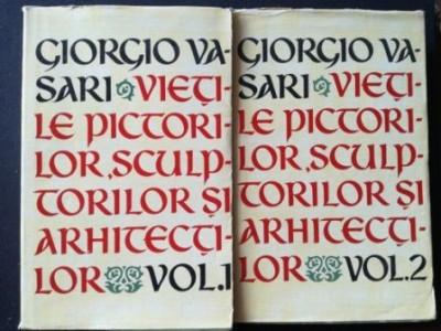 Vietile pictorilor, sculptorilor si arhitectilor 1, 2 - Georgio Vasari foto