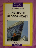 Institutii si organizatii  / W. Richard Scott