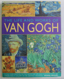 THE LIFE AND WORKS OF VAN GOGH by MICHAEL HOWARD , 2009
