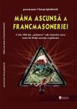 Mâna ascunsă a francmasoneriei