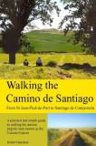 Walking the Camino de Santiago: 1st Edition: From St. Jean Pied - Roncesvalles - Santiago