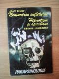 NEMURIREA SUFLETULUI . HIPNOZA SI SPIRITISM de JEAN FINOT , CESARE LOMBROSO , 1993