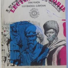 LECTIA DE ISTORIE - DIN VIATA LUI BADEA CARTAN de VITALIE MUNTEANU , 1982