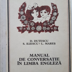 MANUAL DE CONVERSATIE IN LIMBA ENGLEZA - Dan Dutescu, Liliana Mares