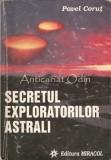 Cumpara ieftin Secretul Exploratorilor Astrali - Pavel Corut