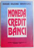MONEDA , CREDIT , BANCI de CEZAR BASNO...CONSTANTIN FLORICEL , 1995