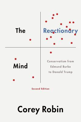 The Reactionary Mind: Conservatism from Edmund Burke to Donald Trump foto