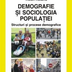 Demografie Si Sociologia Populatiei. Structuri Si Procese Demografice | Traian Rotariu