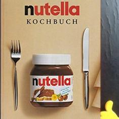 Das grosse Nutella Kochbuch Carte dulciuri
