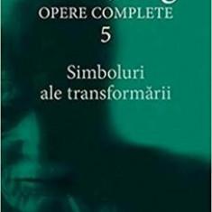 Simboluri ale transformarii. Opere Complete, Vol. 5/C.G. Jung