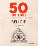 50 de idei pe care trebuie sa le cunosti. Religie/Peter Stanford