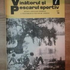 REVISTA ''VANATORUL SI PESCARUL SPORTIV'', NR. 7 IULIE 1980