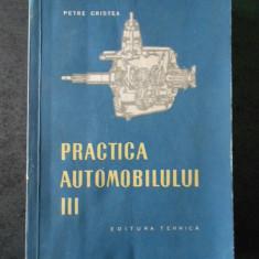 PETRE CRISTEA - PRACTICA AUTOMOBILULUI volumul 3 (1957)