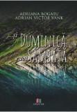 Si Duminica e tot Sambata | Adriana Bogatu, Adrian Victor Vank