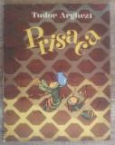 Prisaca - Tudor Arghezi/ ilustratii Marcela Cordescu