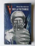 V DE LA VICTORIE - DORU DAVIDOVICI    (posib. expediere si 6 lei/gratuit) (4+1)