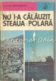 Nu I-a Calauzit Steaua Polara - Alina Si Czeslaw Centkiewicz