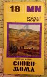 GHID TURISTIC MUNTII CODRU-MOMA, INSOTITA DE HARTA-36X33CM - MARCIAN D BLEAHU
