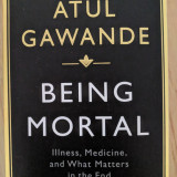 Atul Gawande - Being Mortal: Medicine and What Matters in the End