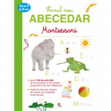 Primul meu abecedar de la 3 la 6 ani. Montessori |, Casa de Pariuri Literare