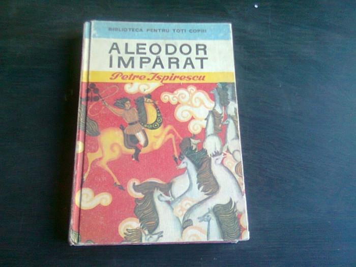ALEODOR IMPARAT - PETRE ISPIRESCU