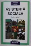ASISTENTA SOCIALA , STUDII SI APLICATII de GEORGE NEAMTU , DUMITRU STAN , 2005