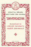 Theotokarion. Rugaciuni in versuri inchinate Maicii Domnului/Sfantul Ierarh Nectarie din Eghina, Sophia