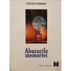 Abuzurile memoriei - Tzvetan Todorov