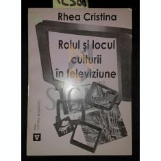 ROLUL SI LOCUL CULTURII IN TELEVIZIUNE - RHEA CRISTINA