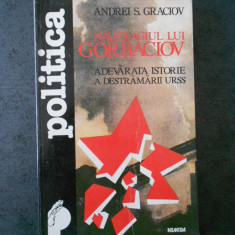 ANDREI S. GRACIOV - NAUFRAGIUL LUI GORBACIOV