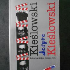 DANUSIA STOK - KIESLOWSKI DESPRE KIESLOWSKI