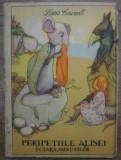 Peripetiile Alisei in Tara Minunilor - Lewis Carroll/ ilustratii Mabel Lucie