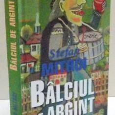 BALCIUL DE ARGINT , 2015 ,PREFATA DE DINU SARARU
