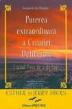 Cumpara ieftin Puterea extraordinară a Creației Deliberate