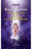 Noua tehnici pentru accesarea puterii interioare, Baron Baptiste