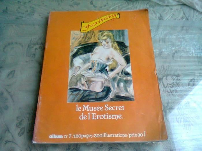 LE MUSEE SECRET DE L'EROTISME - ALBUM NO.7 (TEXT IN LIMBA FRANCEZA)