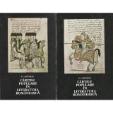 Cartile populare in literatura romaneasca vol 1 + vol 2 - N. Cartojan