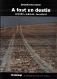 A fost un destin Amintiri, mărturii, dezvăluiri de Şerban Rădulescu-Zoner