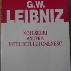 NOI ESEURI ASUPRA INTELECTULUI OMENESC - G. W. LEIBNIZ