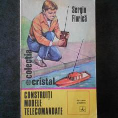 SERGIU FLORICA - CONSTRUITI MEDELE TELECOMANDATE