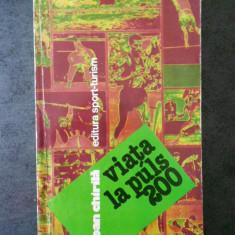 IOAN CHIRILA - VIATA LA PULS 200