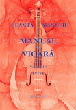 Manual de vioara vol. III - Anexa | Ionel Geanta, George Manoliu