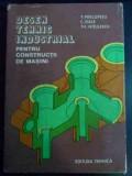 Desen Tehnic Industrial Pentru Constructii De Masini - P. Precupetiu, C. Dale, Th. Nitulescu ,546518