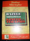 Bazele Kinetoterapiei - Tudor Sbenghe ,549361 | arhiva Okazii.ro